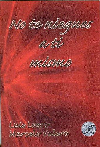 No te niegues a ti mismo (Spanish: Luis Loero y