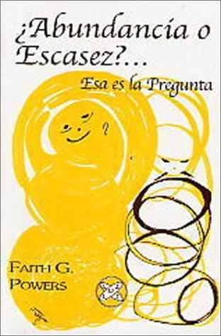 9789803690472: Abundancia o escacez?... Esa es la pregunta/ Abundance or Scarcity?... That is the Question