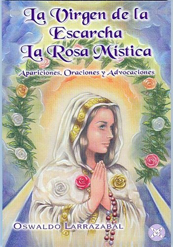 La Virgen de la Escarcha, la Rosa: Oswaldo Larrazabal