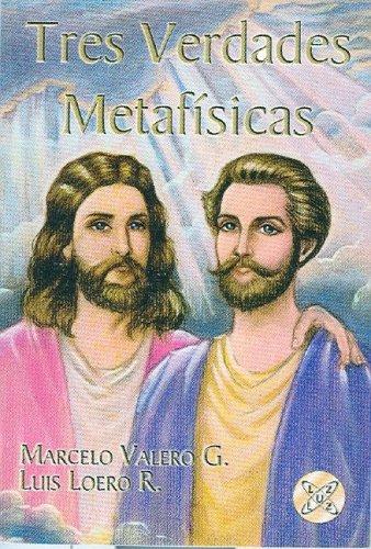 Tres verdades metafisicas (Spanish Edition): Marcelo Valero y