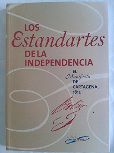 Los Estandartes De La Independencia. El Manifiesto: Gustavo A. Vaamonde