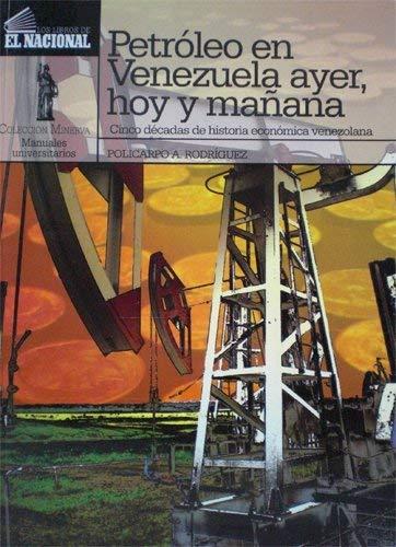 9789803882341: El petroleo en venezuela ayer, hoy y mañana