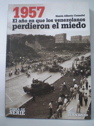 9789803883485: 1957. El año en que los venezolanos perdieron el miedo