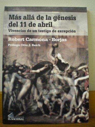 9789803884963: Más Allá De La Génesis Del 11 De Abril. Vivencias De Un Testigo De Excepción