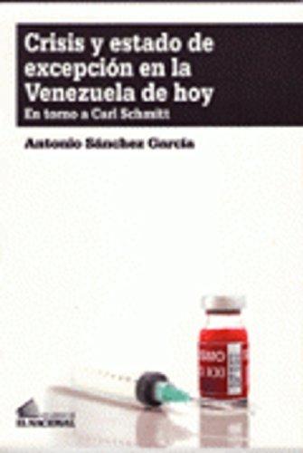Crisis y estado de excepción en la Venezuela de hoy. En torno a Carl Schmitt - Antonio Sánchez