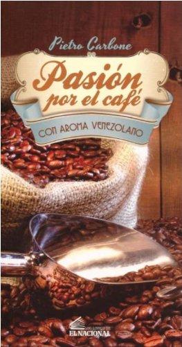 Pasión Por El Café Con Aroma Venezolano: Pietro Carbone