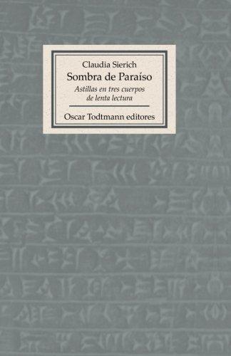 9789804070259: Sombra de paraiso: Astillas en tres cuerpos de lenta lectura (OT editores) (Spanish Edition)