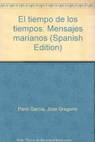 9789806007147: El tiempo de los tiempos: Mensajes marianos (Spanish Edition)