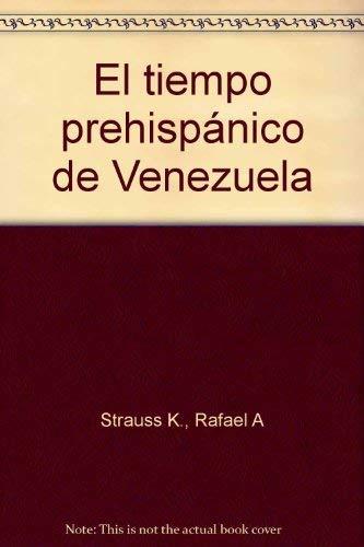 9789806017535: El tiempo prehispanico de Venezuela (Spanish Edition)