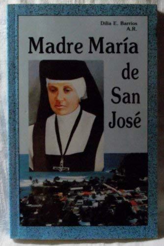 Madre María De San José Fundadora De: Dilia E. Barrios