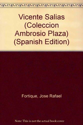 Vicente Salias (Coleccion Ambrosio Plaza) (Spanish Edition): Jose Rafael Fortique