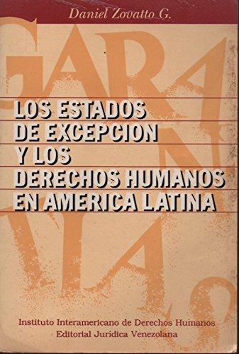 LOS ESTADOS DE EXCEPCION Y LOS DERECHOS HUMANOS EN AMERICA LATINA - DANIEL ZOVATTO G.