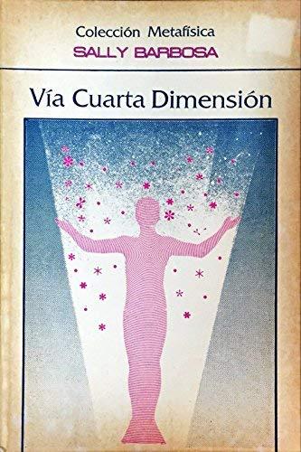 9789806114470: Via cuarta dimension (Spanish Edition)