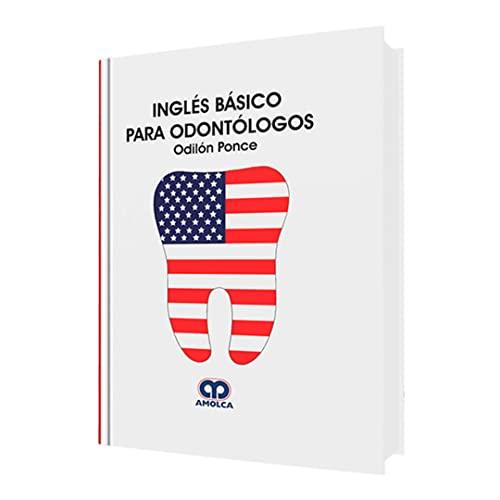 Ingles Basico Para Odontologos (Spanish Edition): Ponce, Odilon