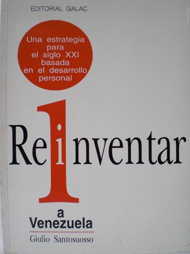 9789806194069: Reinventar a Venezuela: Una estrategia para el siglo XXI basada en el desarrollo personal (Colección Sociedad, empresa e innovación tecnológica) (Spanish Edition)