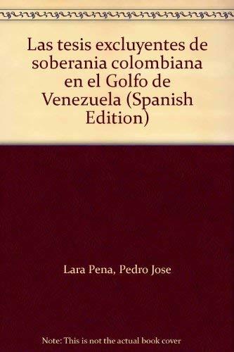 Las Tesis Excluyentes De Soberanía Colombiana En: Pedro José Lara