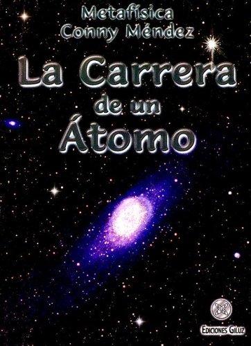 9789806329249: La Carrera de Un Atomo