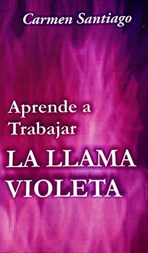 9789806360389: Aprende a Trabajar Con La Llama Violeta