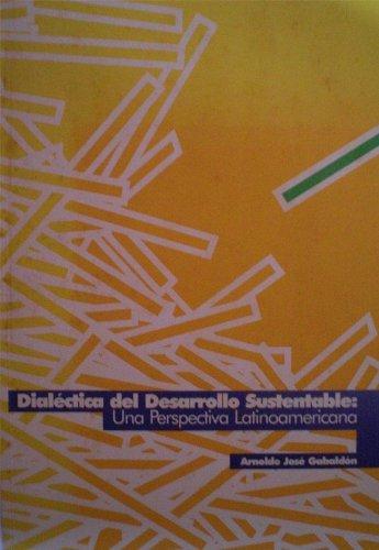 9789806397262: Dialectica del desarrollo sustentable: Una perspectiva latinoamericana (Spanish Edition)