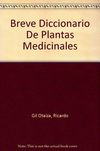 Breve Diccionario De Plantas Medicinales (Spanish Edition): Gil Otaiza, Ricardo