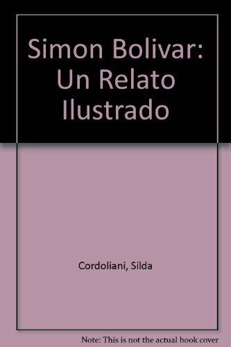 9789806423794: Simon Bolivar: Un Relato Ilustrado (Spanish Edition)