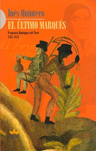 9789806428676: EL ULTIMO MARQUES: FRANCISCO RODRIGUEZ DEL TORO (1761-1851) [Paperback]