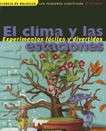 El Clima y las Estaciones (Ciencia de Bolsillo los Pequenos Cientificos) (Spanish Edition): ...