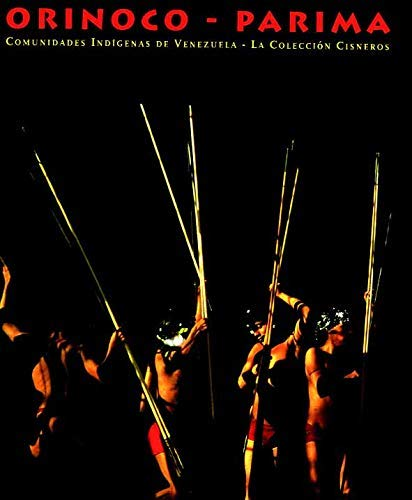 9789806454019: Orinoco-Parima: Comunidades Indigenas del Sur de Venezuela: La Coleccion Cisneros (Spanish Edition)