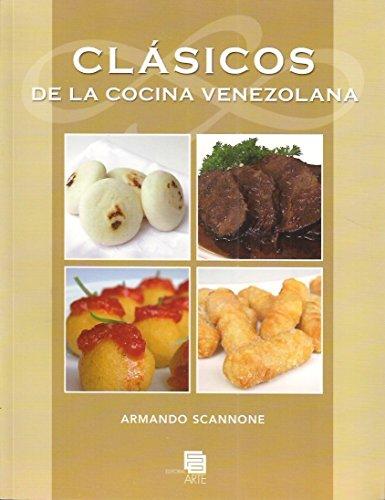 CLASICOS DE LA COCINA VENEZOLANA: ARMANDO SCANNONE