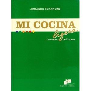 9789806476363: Mi cocina ligera a la manera de Caracas