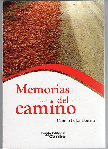 Memorias Del Camino (Poesía): Camilo Balza Donatti