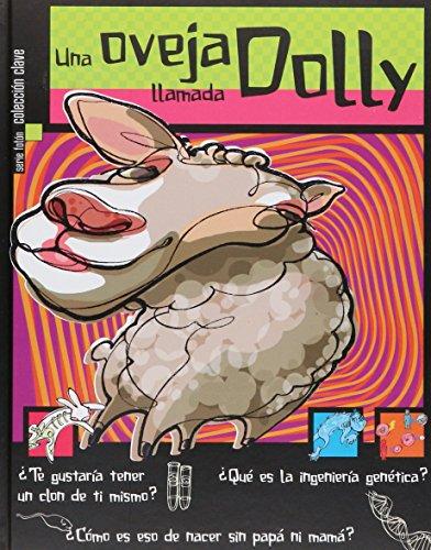Una oveja llamada dolly/ A sheep named: Calcano, Rafael Rodriguez