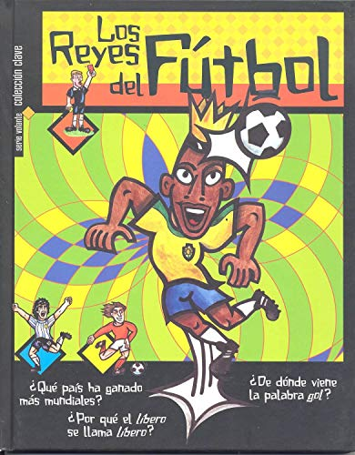 Los reyes del futbol/ The kings of: Scharfenberg, Ewald