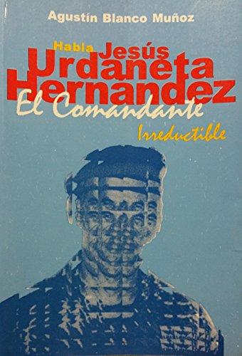 9789806598003: Jesús Urdaneta Hernández: El Comandante Irreductible