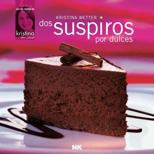 9789806691018: Dos suspiros por dulces (Spanish Edition)