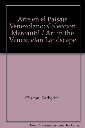 Arte en el Paisaje Venezolano: Coleccion Mercantil: Chacon, Katherine
