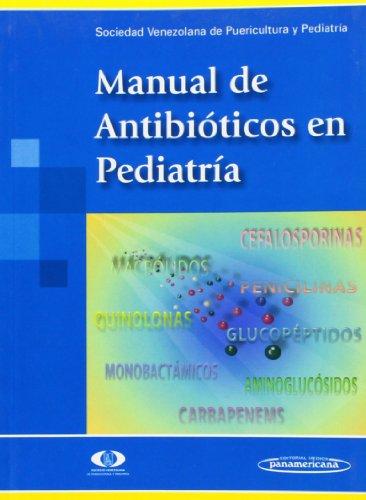 Manual De Antibioticos En Pediatria (Spanish Edition): Pediatria, Sociedad Venezolana