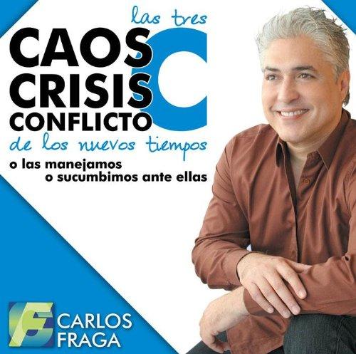 9789806954045: LAS TRES C DE LOS NUEVOS TIEMPOS. CAOS, CRISIS, CONFLICTO