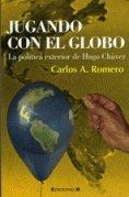 9789806993051: Jugando Con El Globo. La Politica Exterior De Hugo Chavez