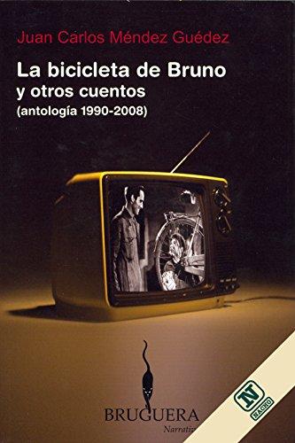 9789806993136: La Bicicleta De Bruno Y Otros Cuentos ( Antología 1990-2008)