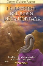 9789807014007: La leyenda del sabio de la montana. Una historia en la que muchos nos vemos reflejados
