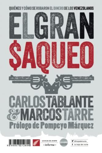 9789807212694: El gran saqueo: Quiénes y cómo se robaron el dinero de los venezolanos: 8 (La hoja del Norte)