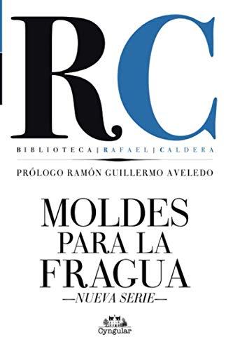 Moldes para la fragua: Rafael T Caldera