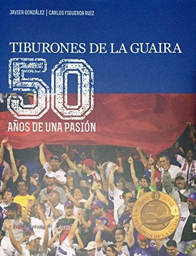 9789807498012: Tiburones de La Guaira: 50 años de una pasión (1962-2012)