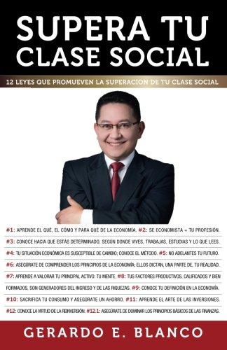 9789807606011: Supera tu clase social: 12 Leyes que promueven la superación de tu clase social (Spanish Edition)