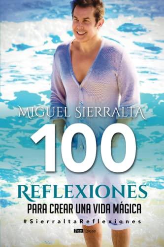 9789807868914: 100 Reflexiones para crear una vida mágica