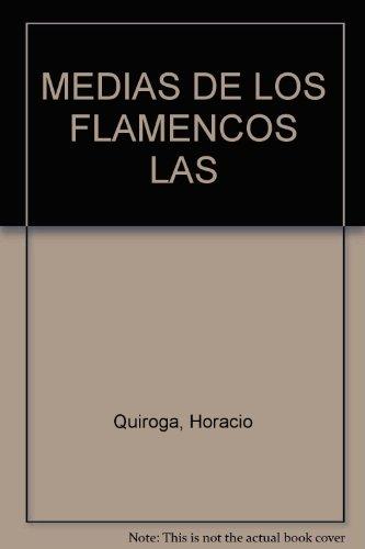 9789809756899: MEDIAS DE LOS FLAMENCOS LAS