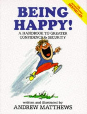 9789810006648: Being Happy!: A Handbook to Greater Confidence and Security