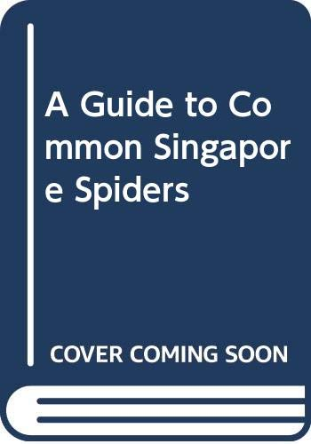 9789810009038: A Guide to Common Singapore Spiders