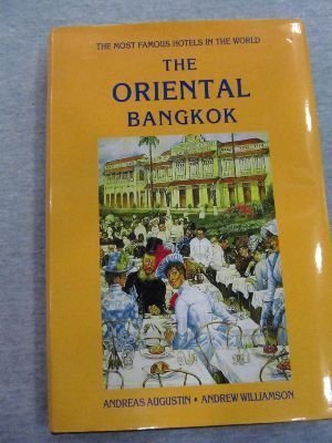 9789810012878: The Oriental Bangkok: the most famous hotels in the world